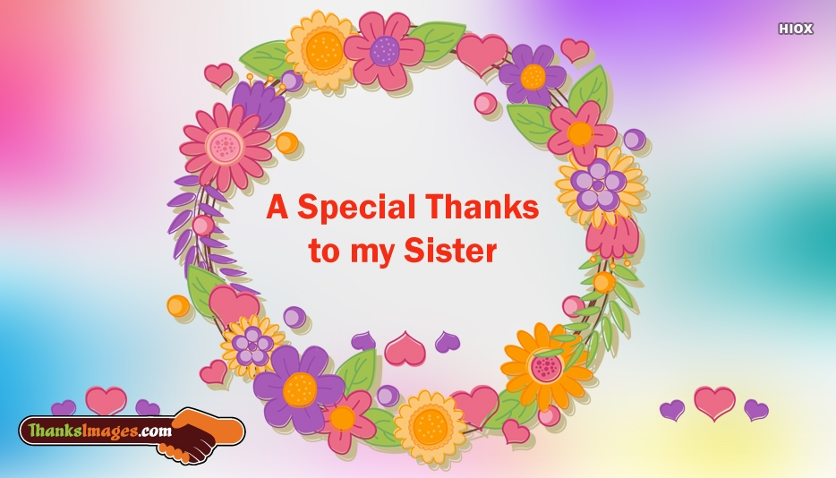 Thank You For Being My Sister Quotes: Thank You Sister Images With Quotes, Messages