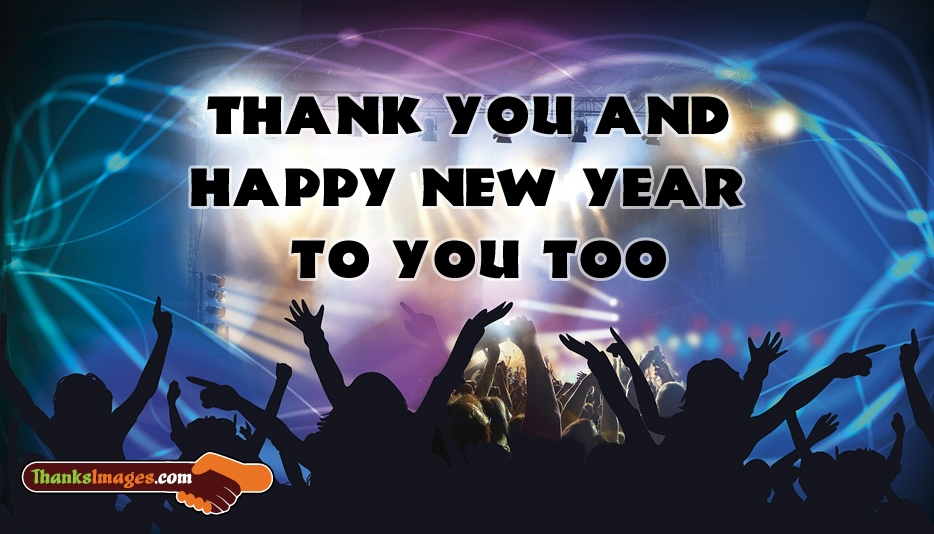 Thank You and Happy New Year to You Too - Thanks Images for Friend