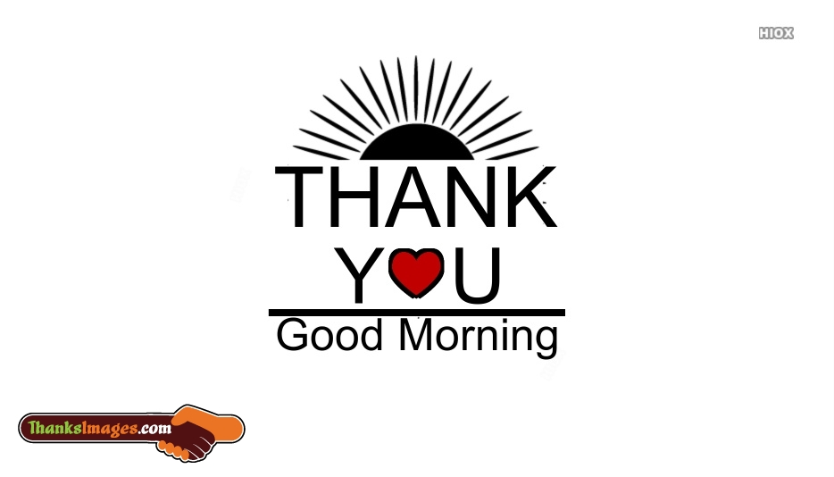Thank You, Good Morning