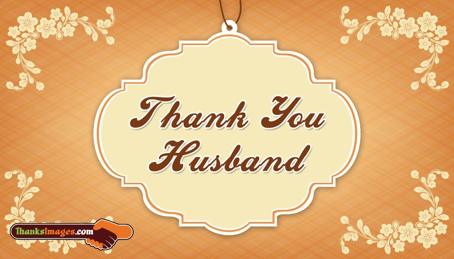 Thank You Husband - Thanks Images for Hubby