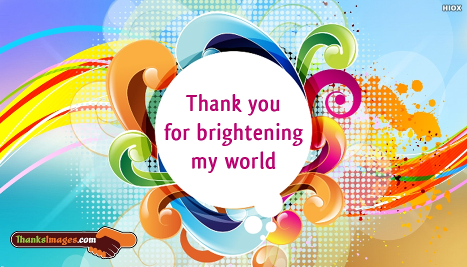 Thank You For Brightening My World Message