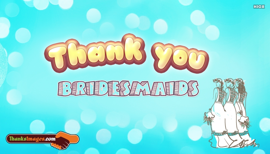 Thank You To Bridesmaids - Thank You Images for Bridesmaids