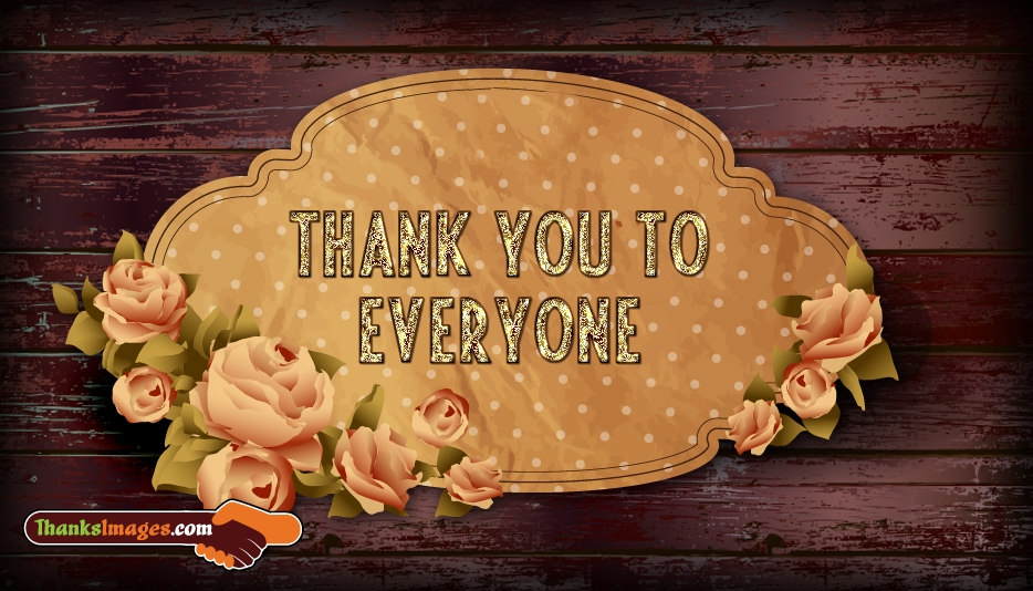 Thank You to Everyone - Thanks Images for Friends