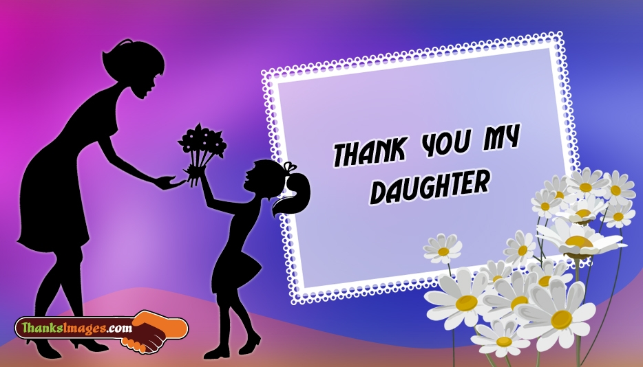 Thank You to My Daughter - Thanks Images for Daughter