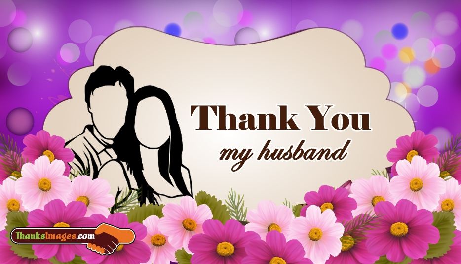 Thank You to My Husband - Thanks Images for Husband