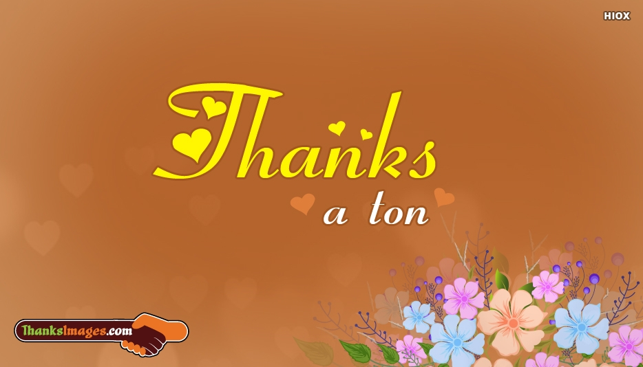 Thanks A Ton - Thanks A Ton Images