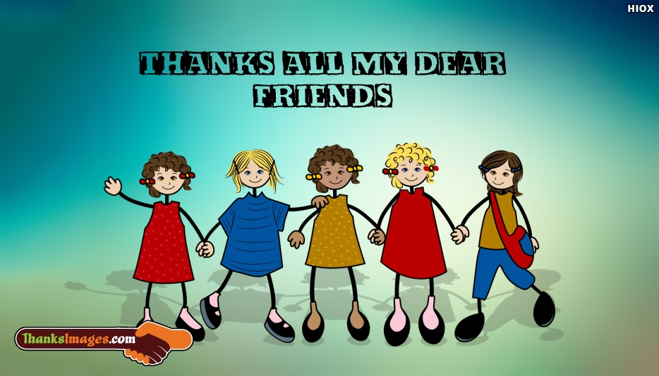 Thanks All My Dear Friends - Thank You Images for Friends
