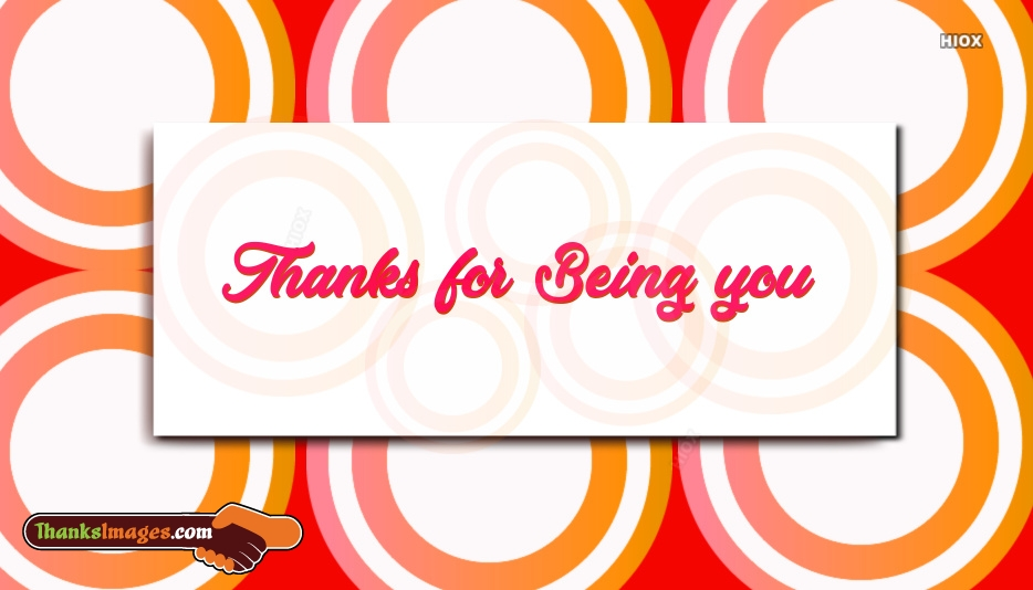 Thanks For Being You Images | Thank You For Being You Images
