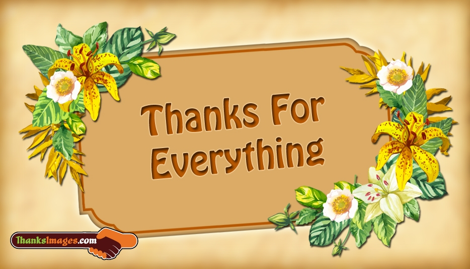 Thanks For Everything - Thanks Images for Friends and Family