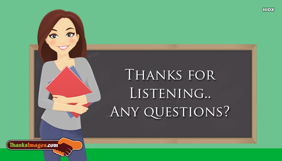 Thanks For Listening..Any Questions?