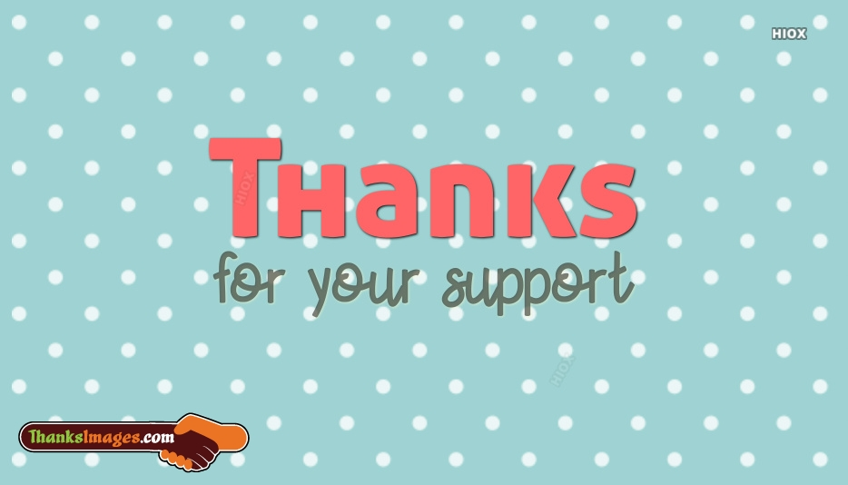 Thanks For Your Support