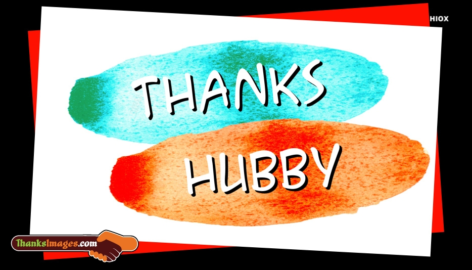 Thanks Hubby