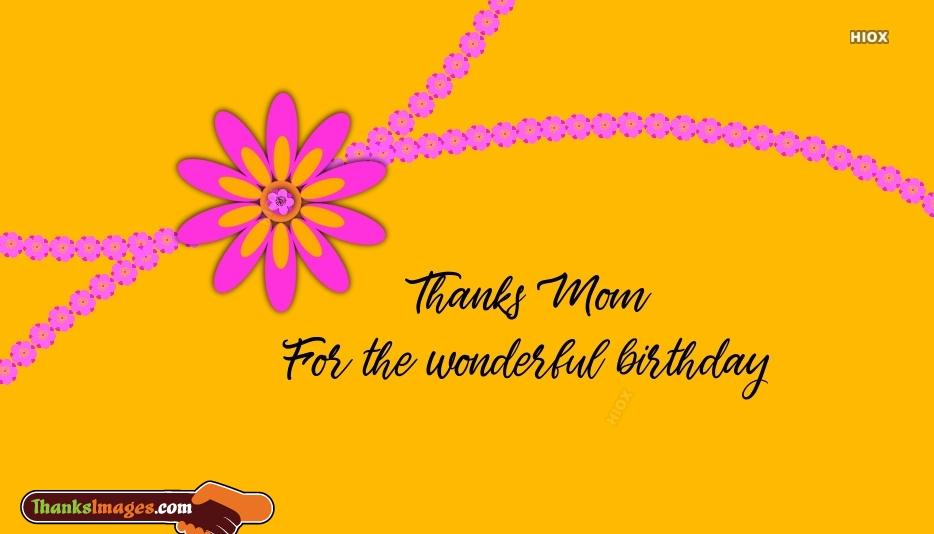 Thanks Mom For The Wonderful Birthday