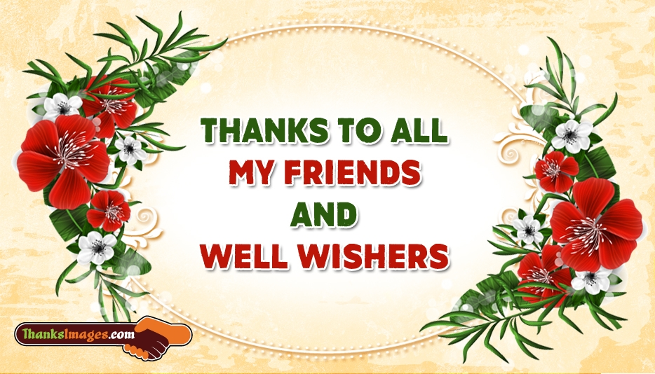 Thanks to All My Friends and Well Wishers @ ThanksImages.com