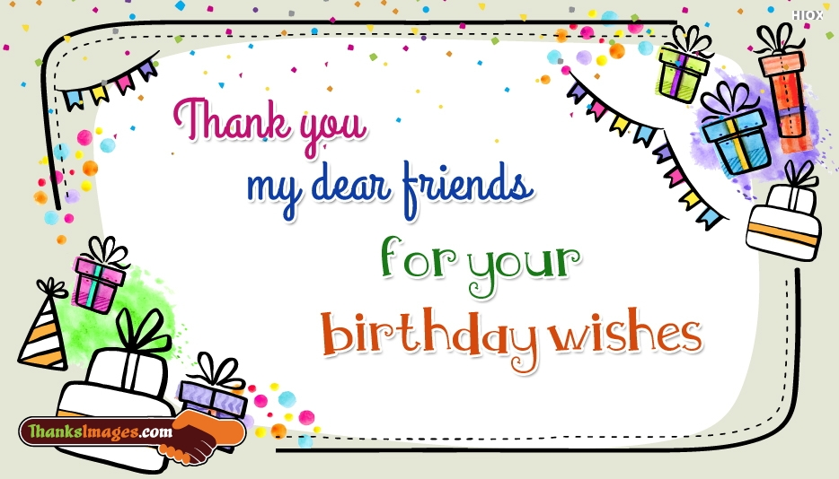 Thanks To All My Friends For The Birthday Wishes