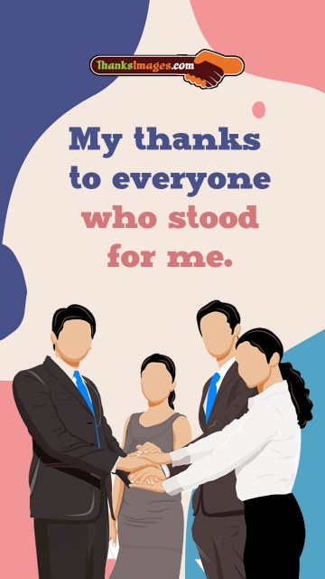My Thanks To Everyone Who Stood For Me.