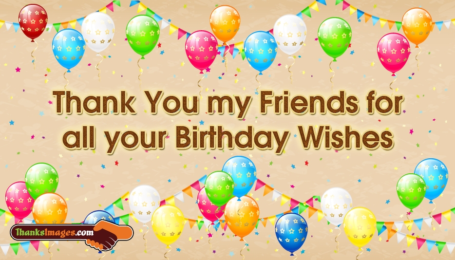 Thank you my friends for all your birthday wishes thanksimages m4hsunfo