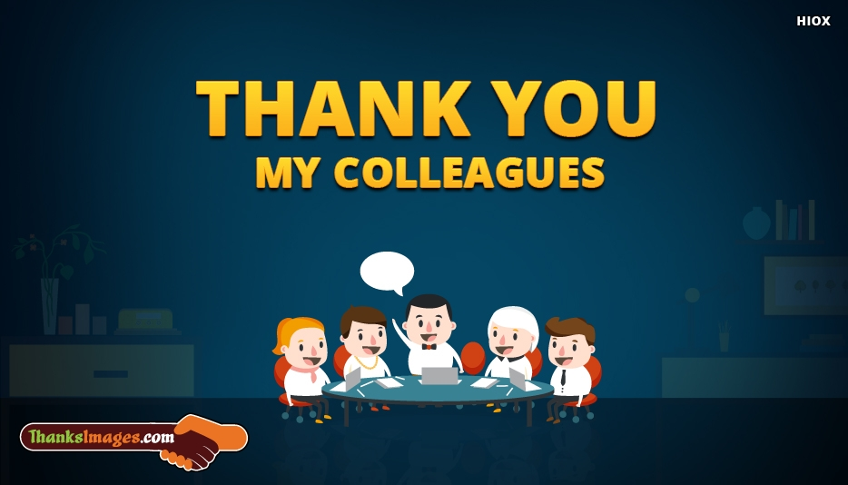 Thanks To My Colleagues