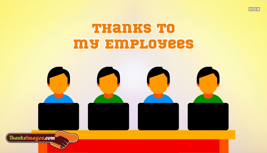 Thanks To My Employees