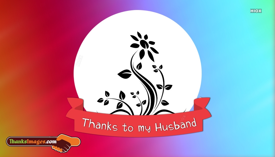 Thanks To My Husband Images