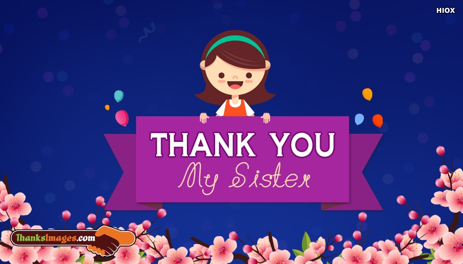 thanks to my sister