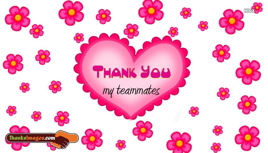 Thanks To My Teammates