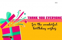 Thank You Everyone For The Wonderful Birthday Wishes