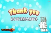 Thank You To Bridesmaids