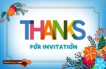 Thanks For Invitation