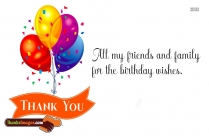 Thanks To All My Friends And Family For The Birthday Wishes