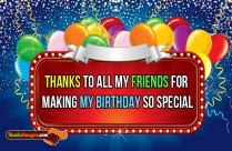 Thanks To Friends For Birthday Special